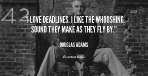 quote-Douglas-Adams-i-love-deadlines-i-like-the-whooshing-2980